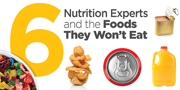 6 Nutrition Experts and the Foods They Won't Eat