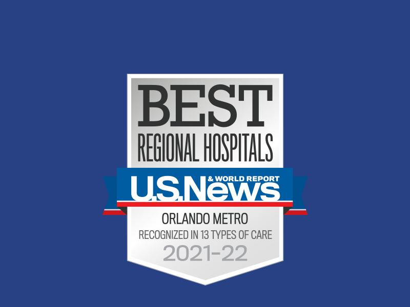Best Regional Hospitals U.S. News & World Report. Orlando Metro Recognized in 13 types of care 2021-22