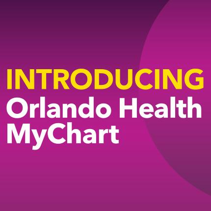 Introducing Orlando Health MyChart